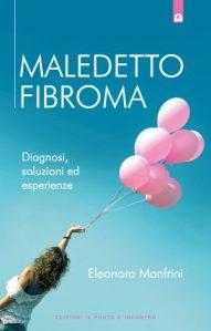 Libro Maledetto Fibroma Uterino